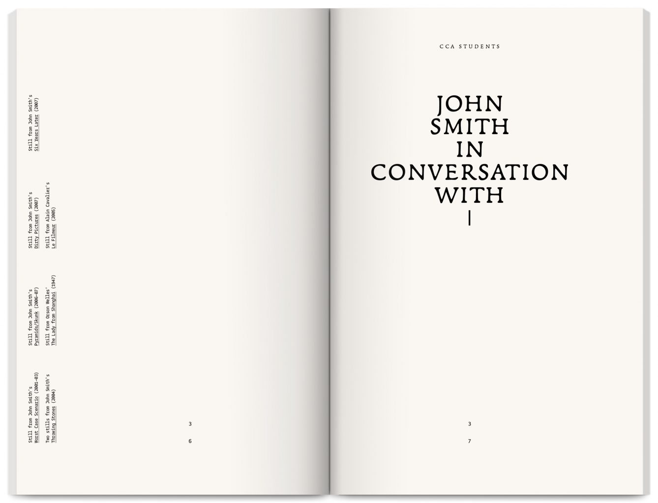 John Smith | Solo Show, catalogue published by the Curating Contemporary Art Department of the Royal College of Art, designed by In the shade of a tree studio (founded by Sophie Demay and Maël Fournier Comte) together with Samuel Bonnet.