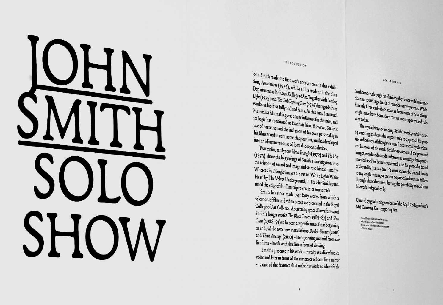 John Smith | Solo Show, exhibition by the Curating Contemporary Art Department of the Royal College of Art, designed by In the shade of a tree studio (founded by Sophie Demay and Maël Fournier Comte) together with Samuel Bonnet.